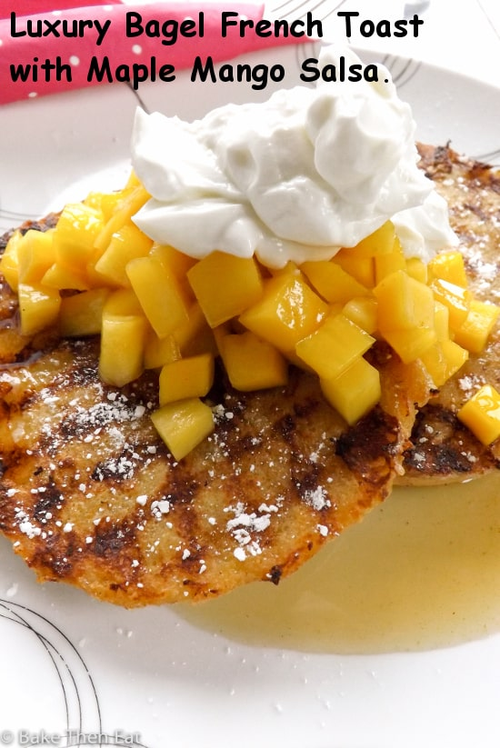 luxury bagel french toast with maple mango salsa