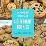 1 Cookie Dough 4 Different Cookies | BakeThenEat.com