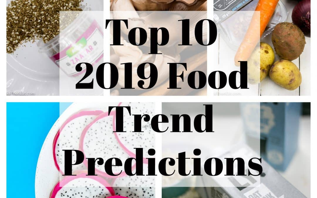 2019 Food Trend Predictions